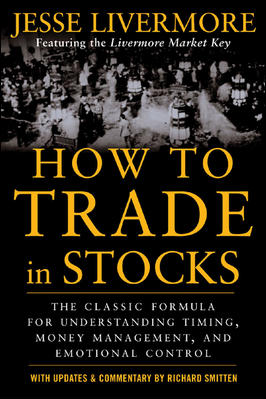 How to Trade in Stocks By Livermore, Jesse L./ Smitten, Richard
