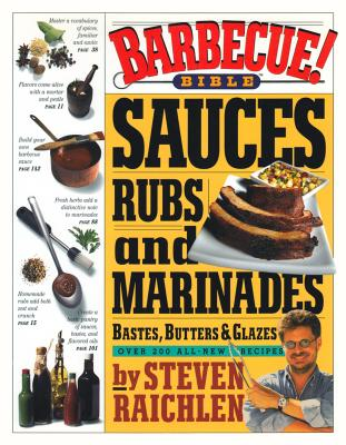 Barbecue! Bible Sauces, Rubs, and Marinades, Bastes, Butters, and Glazes By Raichlen, Steven/ Tanovitz, Ron (ILT)